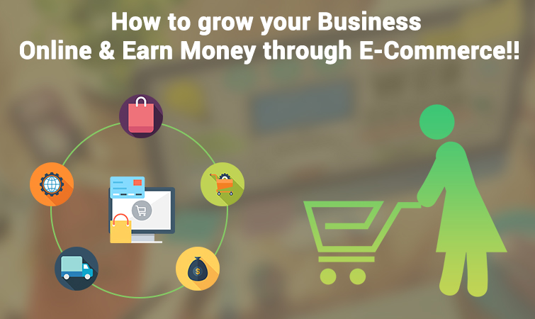 How to grow your Business Online & Earn Money through E-Commerce!!